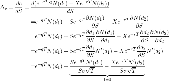 \begin{equation*} \begin{split} \begin{aligned} \Delta_{c} = \frac{dc}{dS} = {} & \frac{d(e^{-qT} S N(d_{1})-Xe^{-rT} N(d_{2}))}{dS} \\ & {=} e^{-qT} N(d_{1}) + S e^{-qT} \frac{\partial N(d_{1})}{\partial S} - X e^{-rT} \frac{\partial N(d_{2})}{\partial S} \\ & {=} e^{-qT} N(d_{1}) + S e^{-qT} \frac{\partial d_{1}}{\partial S} \frac{\partial N(d_{1})}{\partial d_{1}} - X e^{-rT} \frac{\partial d_{2}}{\partial S} \frac{\partial N(d_{2})}{\partial d_{2}} \\ & {=} e^{-qT} N(d_{1}) + S e^{-qT} \frac{\partial d_{1}}{\partial S} N'(d_{1}) - X e^{-rT} \frac{\partial d_{2}}{\partial S} N'(d_{2}) \\ & {=} e^{-qT} N(d_{1}) + \underbrace{\frac{S e^{-qT} N'(d_{1})}{S \sigma \sqrt{T}} - \frac{Xe^{-rT} N'(d_{2})}{S \sigma \sqrt{T}}}_{\text{I=0}} \end{aligned} \end{split} \end{equation*}